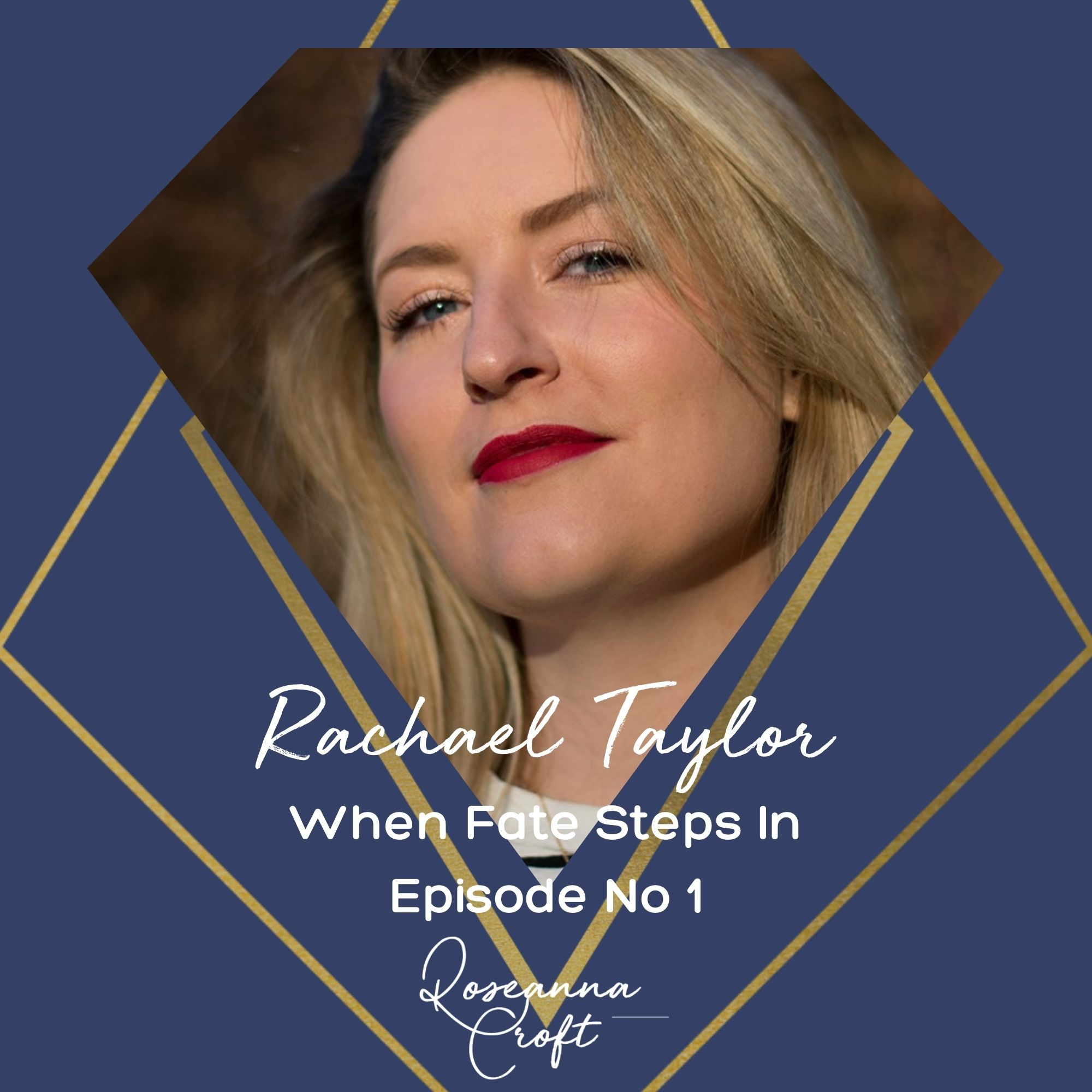 When Fate Steps In: Podcast with Rachael Taylor