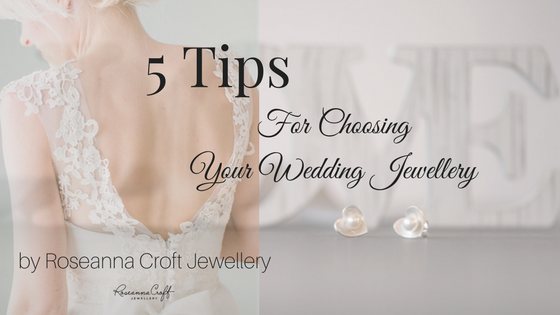 5 Tips for Choosing Your Wedding Jewellery
