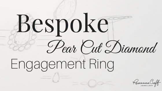 Bespoke Pear Cut Diamond Engagement Ring by Roseanna Croft Jewellery