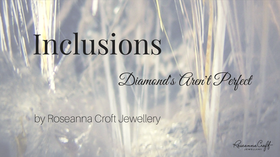 Inclusions – Diamonds Aren't Perfect