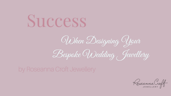 Success When Designing Your Bepsoke Wedding Jewellery