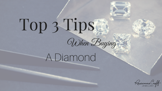 Top 3 Tips When Buying a Diamond by Roseanna Croft Jewellery